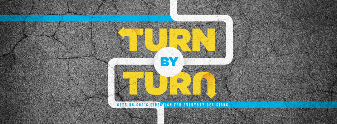 Turn By Turn: The Decisions That Matter Most