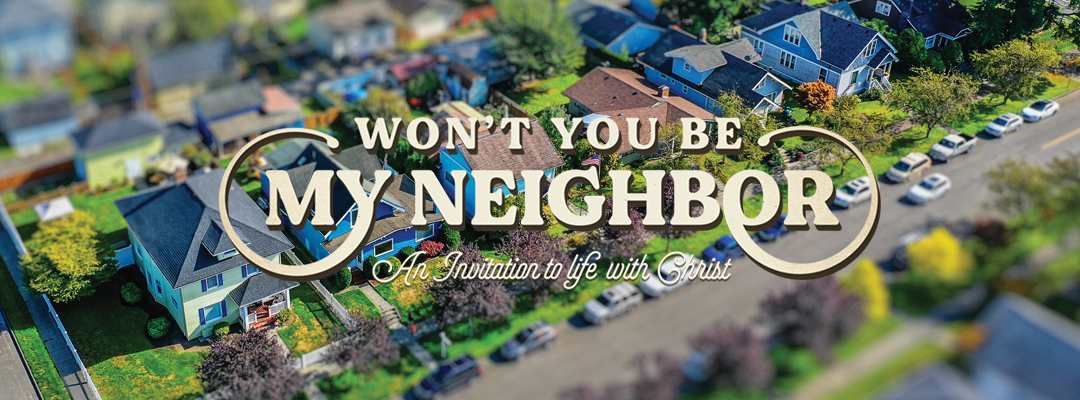 Won't You Be My Neighbor: Dare to Ask (Rick Richardson)